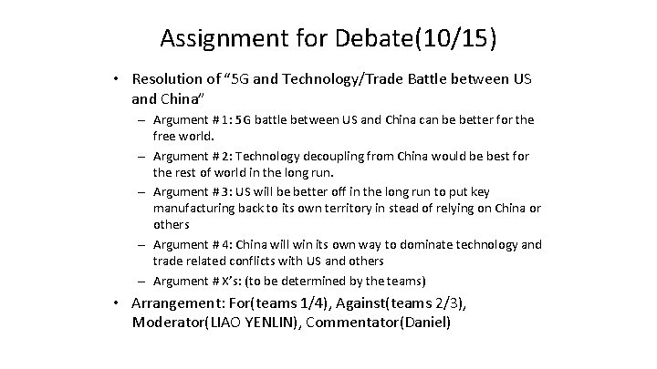 """Assignment for Debate(10/15) • Resolution of """" 5 G and Technology/Trade Battle between US"""