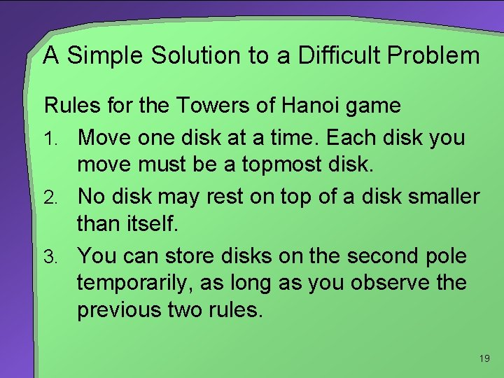A Simple Solution to a Difficult Problem Rules for the Towers of Hanoi game