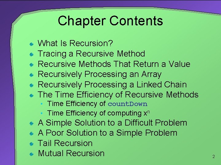 Chapter Contents What Is Recursion? Tracing a Recursive Methods That Return a Value Recursively