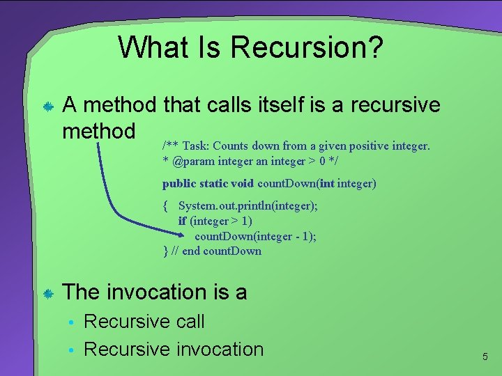 What Is Recursion? A method that calls itself is a recursive method /** Task:
