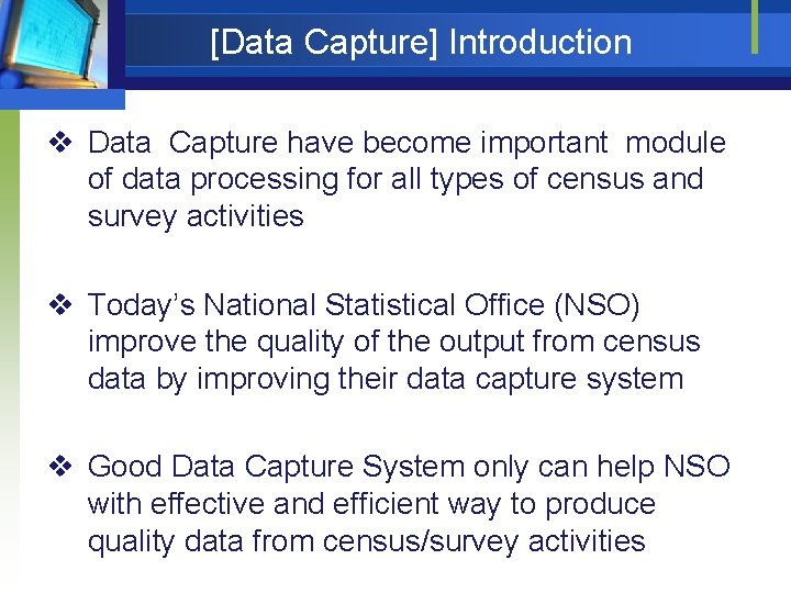 [Data Capture] Introduction v Data Capture have become important module of data processing for