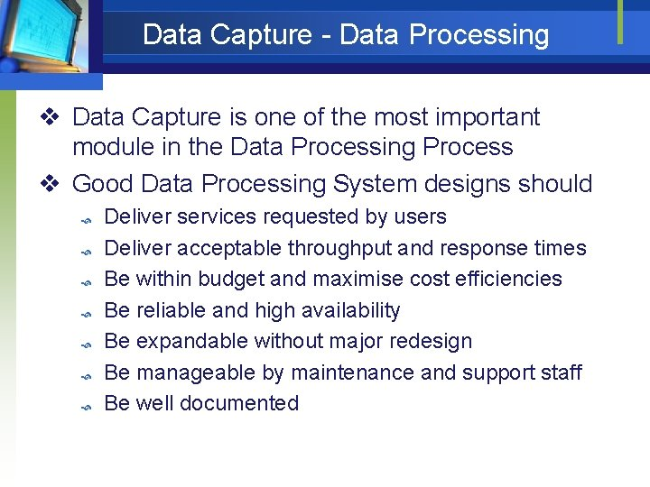 Data Capture - Data Processing v Data Capture is one of the most important