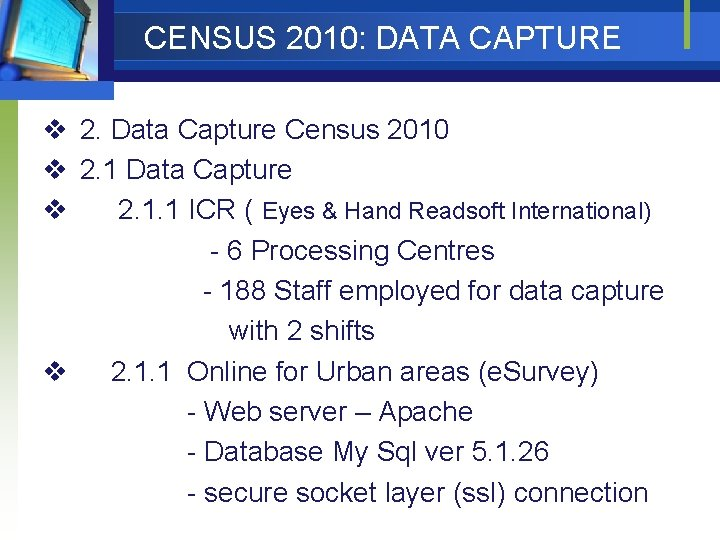 CENSUS 2010: DATA CAPTURE v 2. Data Capture Census 2010 v 2. 1 Data
