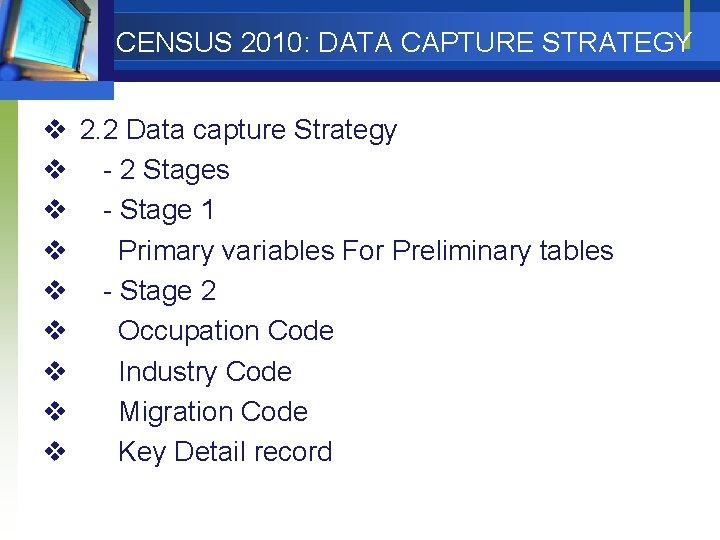 CENSUS 2010: DATA CAPTURE STRATEGY v 2. 2 Data capture Strategy v - 2