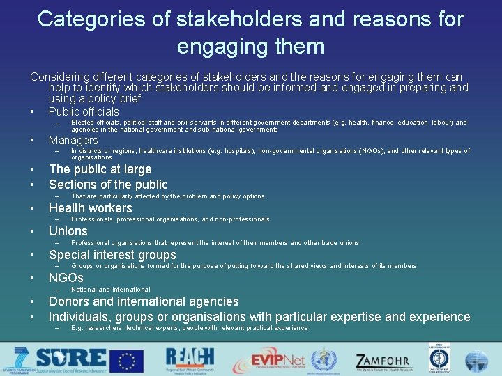 Categories of stakeholders and reasons for engaging them Considering different categories of stakeholders and