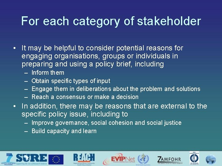 For each category of stakeholder • It may be helpful to consider potential reasons