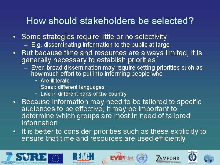 How should stakeholders be selected? • Some strategies require little or no selectivity –
