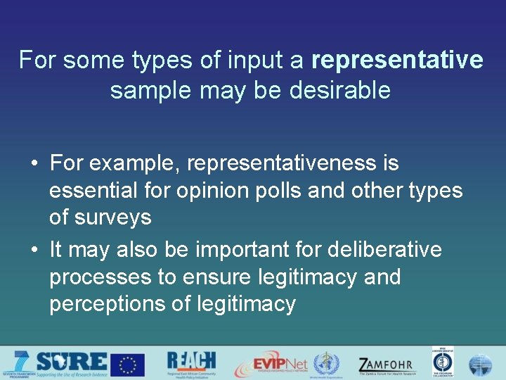 For some types of input a representative sample may be desirable • For example,