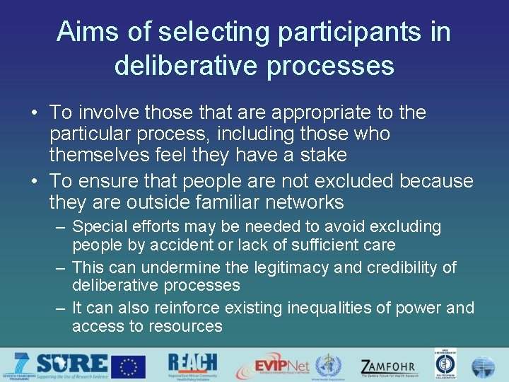 Aims of selecting participants in deliberative processes • To involve those that are appropriate
