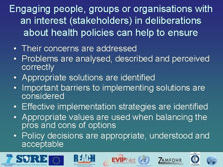 Engaging people, groups or organisations with an interest (stakeholders) in deliberations about health policies
