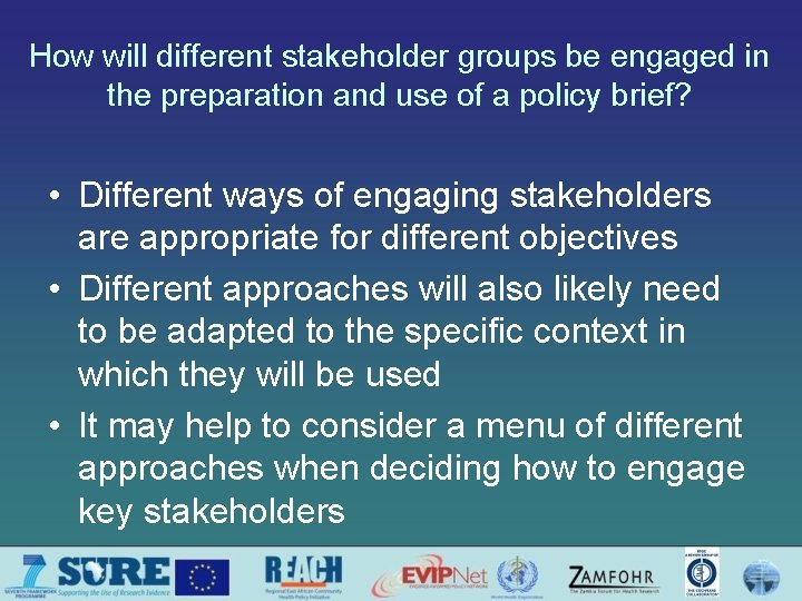How will different stakeholder groups be engaged in the preparation and use of a