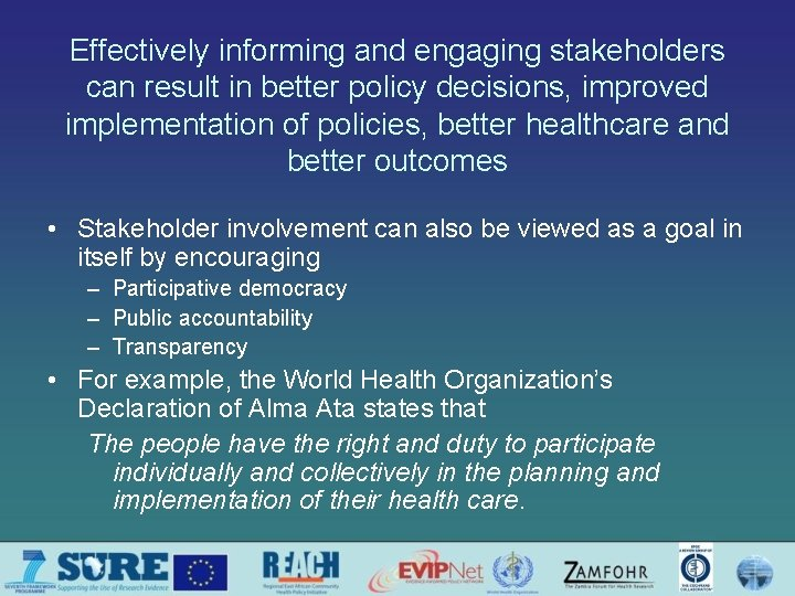 Effectively informing and engaging stakeholders can result in better policy decisions, improved implementation of