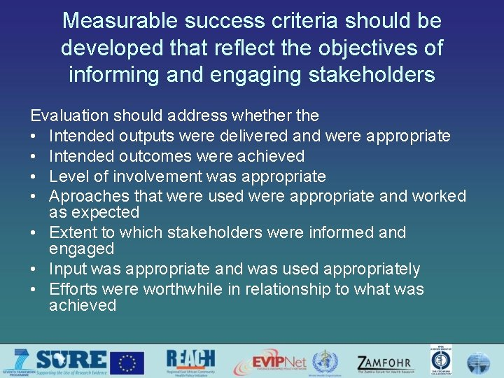 Measurable success criteria should be developed that reflect the objectives of informing and engaging