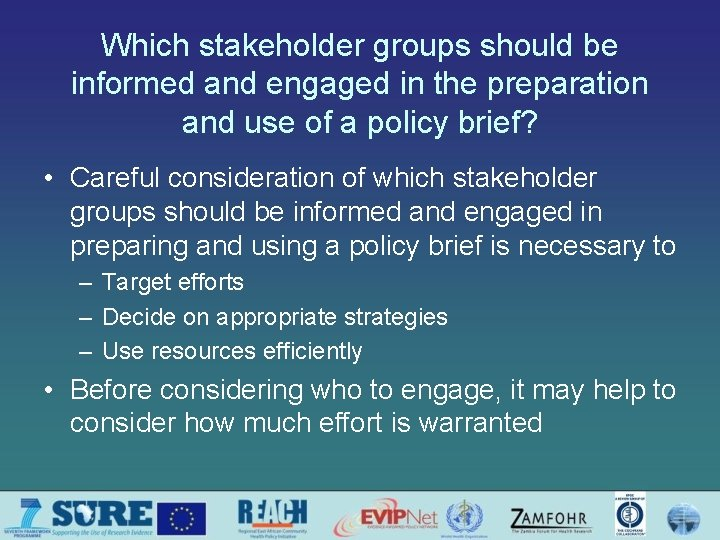 Which stakeholder groups should be informed and engaged in the preparation and use of