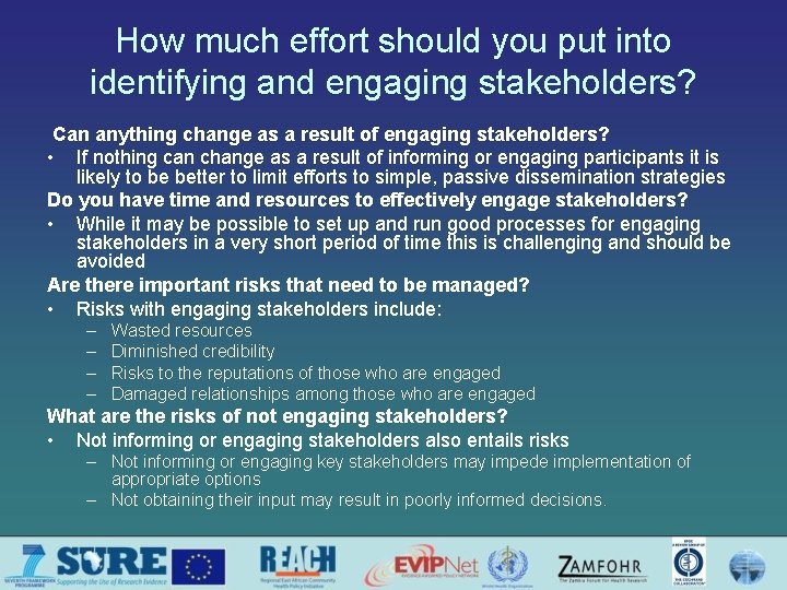 How much effort should you put into identifying and engaging stakeholders? Can anything change