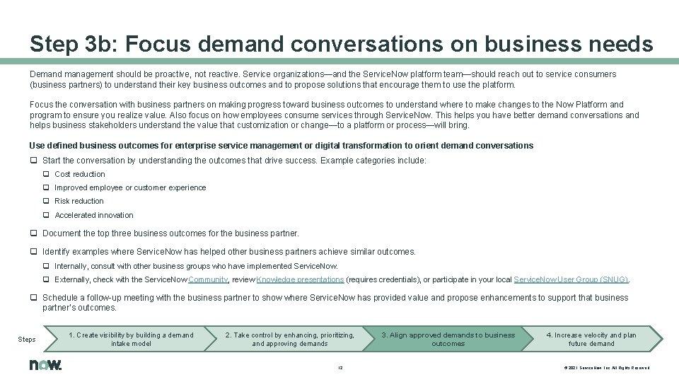 Step 3 b: Focus demand conversations on business needs Demand management should be proactive,