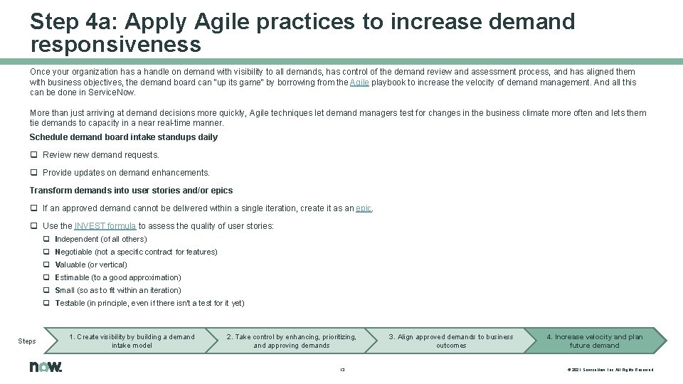 Step 4 a: Apply Agile practices to increase demand responsiveness Once your organization has