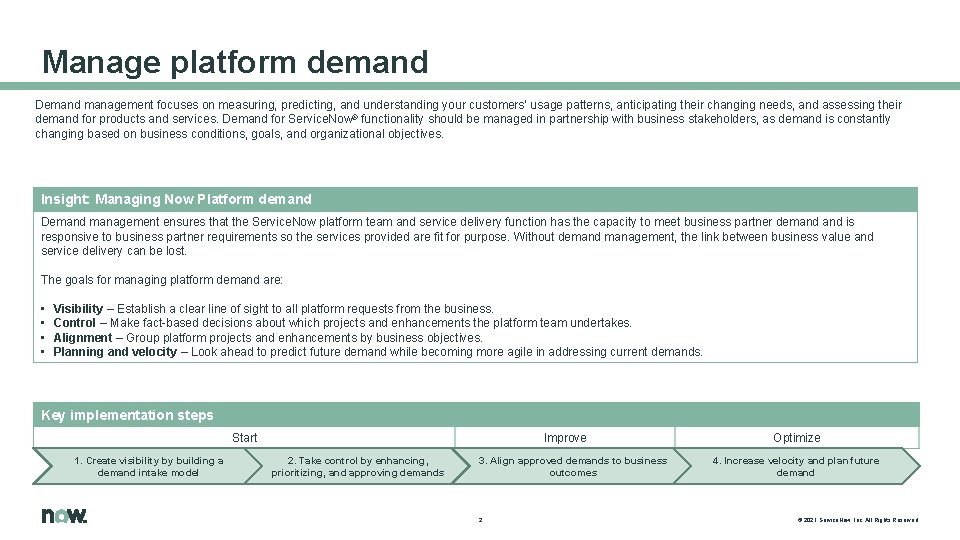 Manage platform demand Demand management focuses on measuring, predicting, and understanding your customers' usage