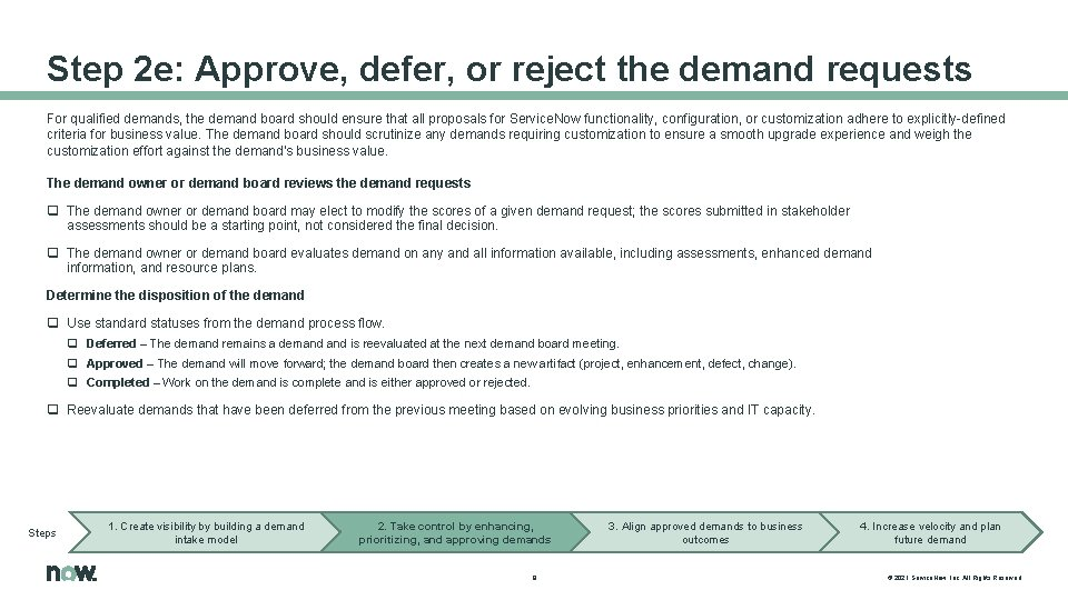 Step 2 e: Approve, defer, or reject the demand requests For qualified demands, the