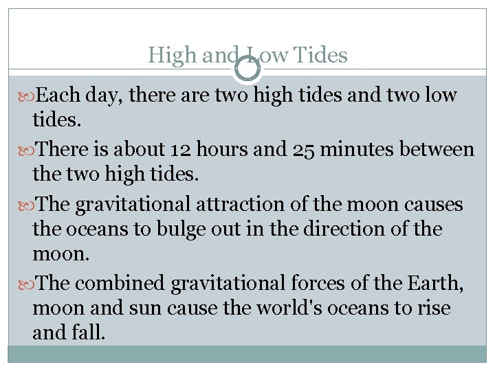 High and Low Tides Each day, there are two high tides and two low