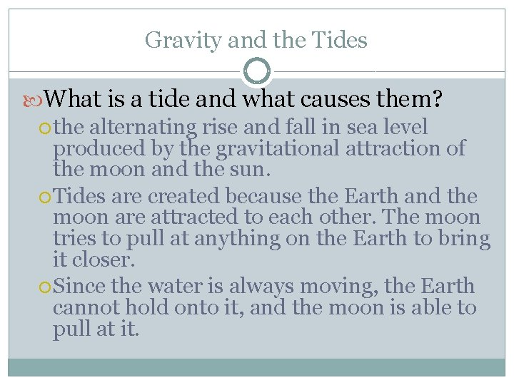 Gravity and the Tides What is a tide and what causes them? the alternating