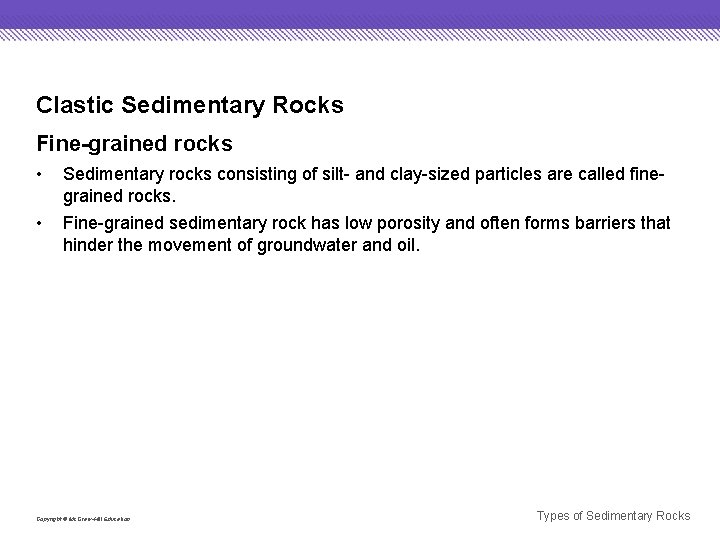 Clastic Sedimentary Rocks Fine-grained rocks • Sedimentary rocks consisting of silt- and clay-sized particles