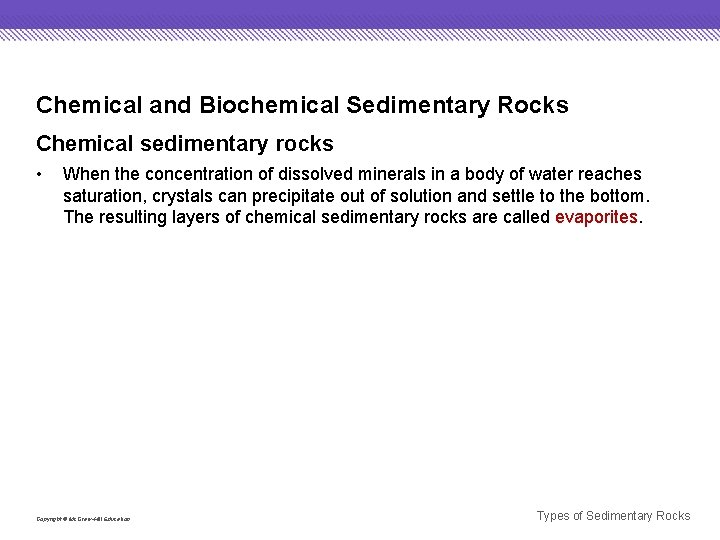 Chemical and Biochemical Sedimentary Rocks Chemical sedimentary rocks • When the concentration of dissolved