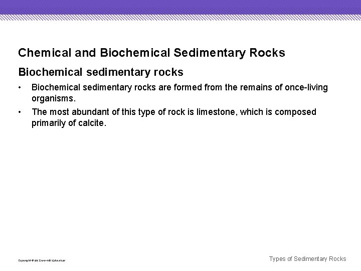 Chemical and Biochemical Sedimentary Rocks Biochemical sedimentary rocks • Biochemical sedimentary rocks are formed