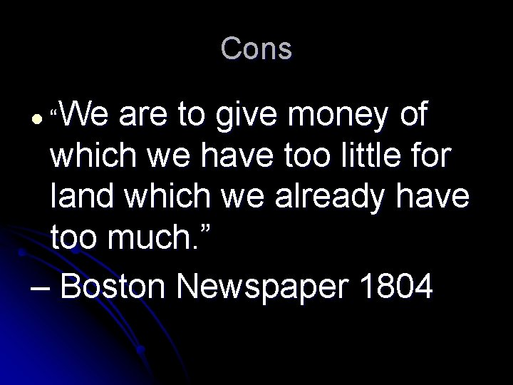 """Cons l """"We are to give money of which we have too little for"""