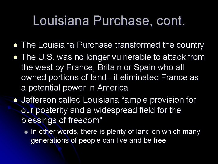 Louisiana Purchase, cont. l l l The Louisiana Purchase transformed the country The U.