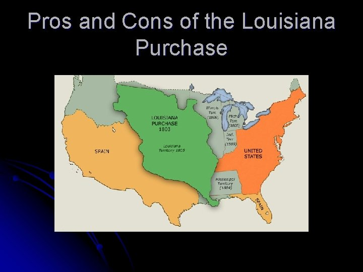 Pros and Cons of the Louisiana Purchase