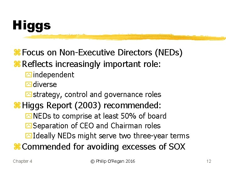 Higgs z Focus on Non-Executive Directors (NEDs) z Reflects increasingly important role: yindependent ydiverse