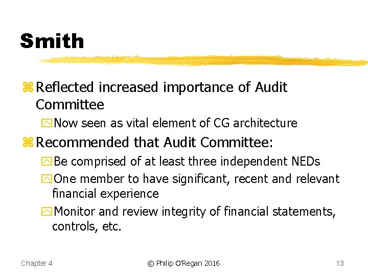Smith z Reflected increased importance of Audit Committee y. Now seen as vital element