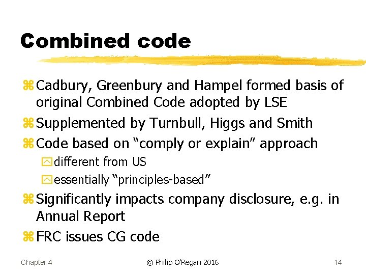Combined code z Cadbury, Greenbury and Hampel formed basis of original Combined Code adopted
