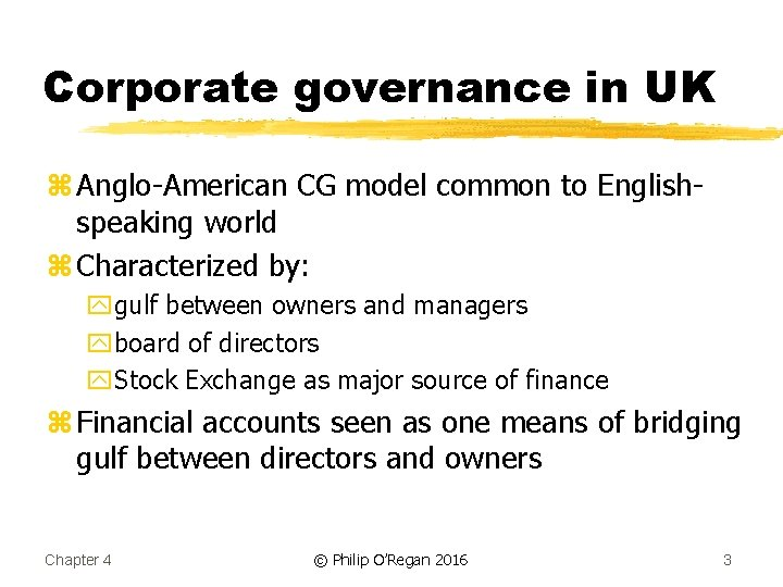 Corporate governance in UK z Anglo-American CG model common to Englishspeaking world z Characterized