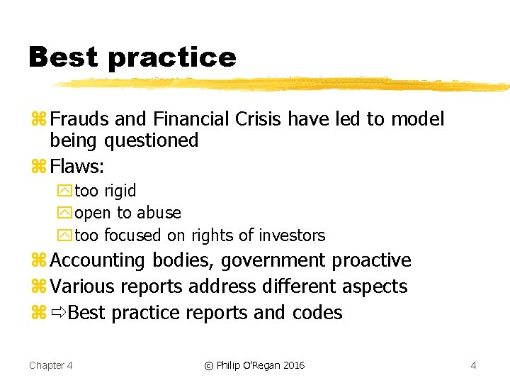 Best practice z Frauds and Financial Crisis have led to model being questioned z