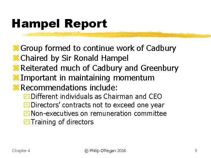 Hampel Report z Group formed to continue work of Cadbury z Chaired by Sir