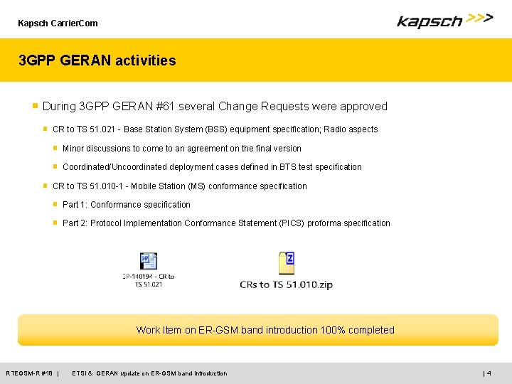 Kapsch Carrier. Com 3 GPP GERAN activities ■ During 3 GPP GERAN #61 several