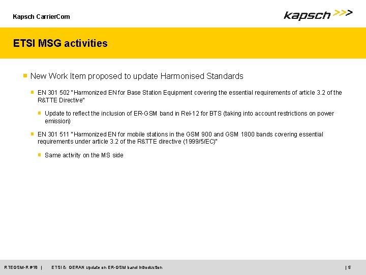Kapsch Carrier. Com ETSI MSG activities ■ New Work Item proposed to update Harmonised