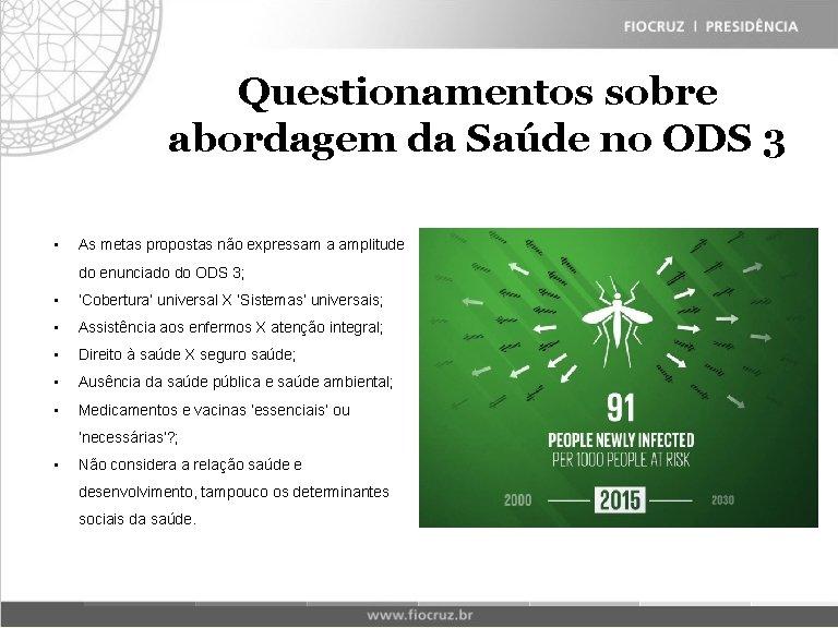 Questionamentos sobre Fiocruz Historical Matrix abordagem da Saúde no ODS 3 • As metas