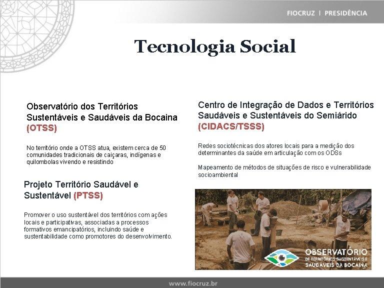 Tecnologia Social Observatório dos Territórios Sustentáveis e Saudáveis da Bocaina (OTSS) Centro de Integração