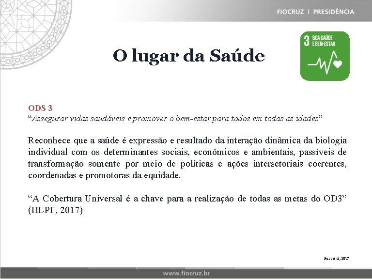 """Fiocruz O lugar. Historical da Saúde. Matrix ODS 3 """"Assegurar vidas saudáveis e promover"""