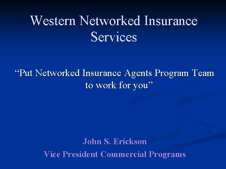 """Western Networked Insurance Services """"Put Networked Insurance Agents Program Team to work for you"""""""
