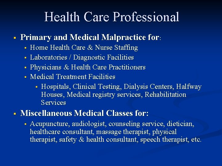 Health Care Professional § Primary and Medical Malpractice for: § § § Home Health