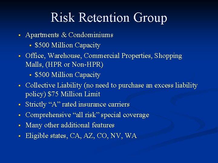 Risk Retention Group § § § § Apartments & Condominiums § $500 Million Capacity