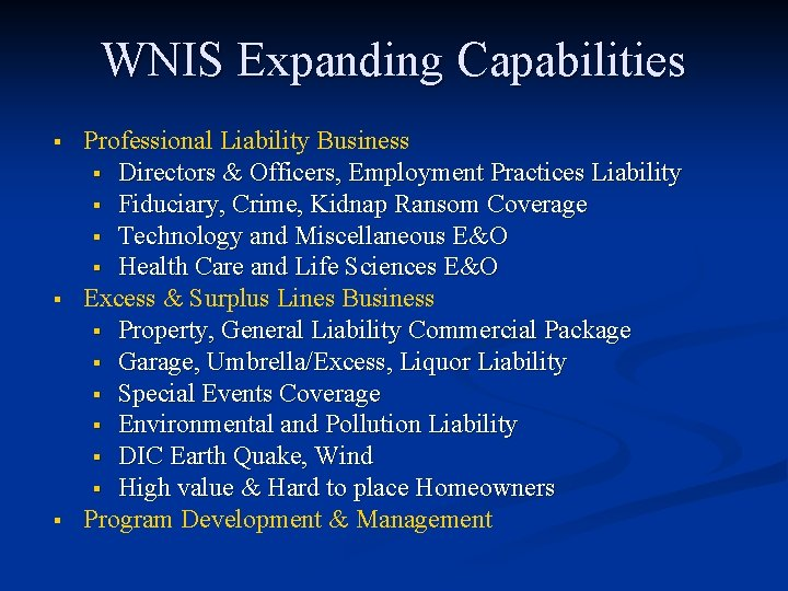 WNIS Expanding Capabilities § § § Professional Liability Business § Directors & Officers, Employment