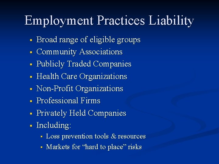Employment Practices Liability § § § § Broad range of eligible groups Community Associations