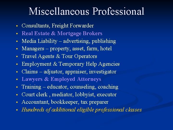 Miscellaneous Professional § § § Consultants, Freight Forwarder Real Estate & Mortgage Brokers Media
