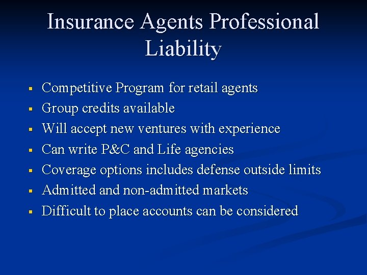 Insurance Agents Professional Liability § § § § Competitive Program for retail agents Group