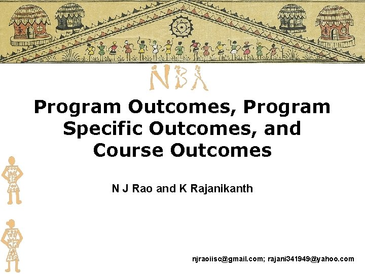 Program Outcomes, Program Specific Outcomes, and Course Outcomes N J Rao and K Rajanikanth